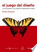 El Juego Del Diseno/ the Game of the Design