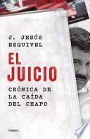 El Juicio: Crónica de la Caída del Chapo / The Trial. Chronicle of El Chapo's Downfall