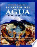 El juicio del agua Unu Huishu