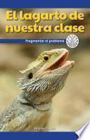 El lagarto de nuestra clase: Fragmentar el problema (Our Class Lizard: Breaking Down the Problem)