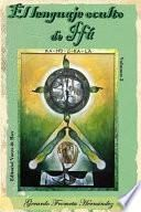 El Lenguaje Oculto de Ifá. Volumen 2