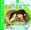 El libro de la selva del Monte Impenetrable / The Jungle Book of the Impenetrable Forest