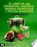 El libro de las conservas, chutneys, hierbas aromáticas y frutos silvestres