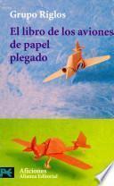 El libro de los aviones de papel plegado