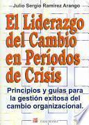 El liderazgo del cambio en periodos de crisis/ Leadership Changes in Periods of Crisis