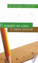 El maestro en casa/ The Teacher at Home