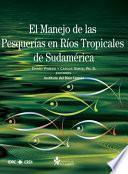 El manejo de las pesquerías en los ríos tropicales de Sudamérica