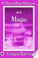 El Maravilloso Universo de la ¡Magia!