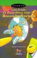 El maravilloso viaje de Rosendo Bucurú