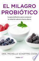 El milagro probiótico (Colección Vital)