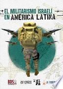 El militarismo israelí en América Latina