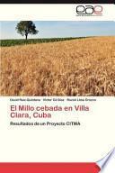 El Millo Cebada en Villa Clara, Cub