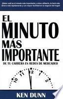 El Minuto Mas Importante: De Tu Carrera en Redes de Mercadeo = The Most Important Moment