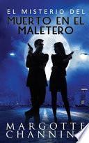 El Misterio del Muerto En El Maletero: Un Nuevo Género de Novela: Suspense Romántico