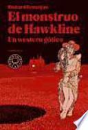 El monstruo de Hawkline: Un western gótico