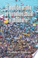 El multidesarrollo, un fenómeno social y ¡millonario!