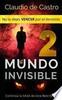 El Mundo Invisible 2 / No Te Dejes VENCER Por el Demonio
