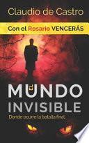 El Mundo INVISIBLE / Donde Ocurre la BATALLA FINAL