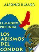 El mundo pre-inka: Los abismos del cóndor