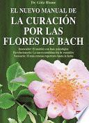 El nuevo manual de la curación por las flores de Bach