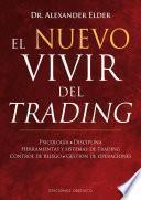 El Nuevo Vivir del Trading: Psicologia, Disciplina, Herramientas y Sistemas de Trading Control de Riesgo, Gestion de Operaciones