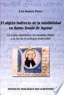 El objeto indirecto de la infalibilidad en Santo Tomás de Aquino