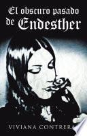 El obscuro pasado de Endesther