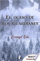 El ocaso de los guardianes. Libro 1