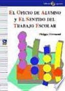 El oficio de alumno y el sentido del trabajo escolar