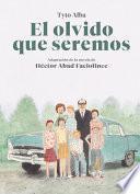 El Olvido Que Seremos (Novela Gráfica) / Forgotten We'll Be. Graphic Novel