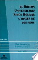 (El) Orfeón universitario Símon Bolívar a través de los años. Una historia de trabajo y éxitos