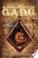 El Oscuro Secreto de G. A. D. U.