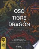 El Oso, El Tigre y El Dragon