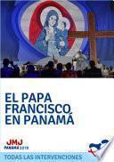 El Papa Francisco en la JMJ de Panamá