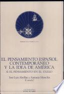 El Pensamiento español contemporáneo y la idea de América: El pensamiento en el exilio