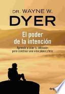 El Poder De La Intencion / The Power of Intention