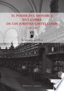 El poder del monarca en la obra de los juristas castellanos (1480-1680)