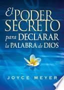 El Poder Secreto Para Declarar la Palabra de Dios