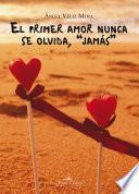 El primer amor nunca se olvida