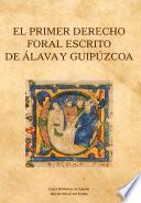 El primer Derecho Foral escrito de Álava y Guipúzcoa