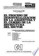 El Proceso de industrialización en la Argentina y el cambio de la estructura del sector
