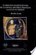 El proceso de reescritura de la novela artúrica francesa