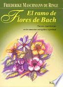 El ramo de flores de Bach/ The Flower Bouquet