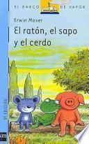 El ratón, el sapo y el cerdo
