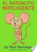 El Ratoncito Inteligente (libro con Ilustraciones)