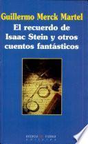El recuerdo de Isaac Stein y otros cuentos fantásticos