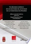 El régimen jurídico de los sectores de actividad de la Comunidad de Madrid.