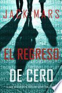 El Regreso de Cero (La Serie de Suspenso de Espías del Agente Cero—Libro #6)