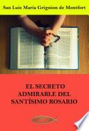 El secreto admirable del Santísimo Rosario