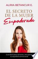 El Secreto de la Mujer Empoderada.